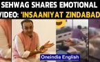 Virender Sehwag shares an emotional video, says 'Insaaniyat Zindabad':Watch