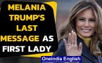 Melania makes graceful exit as First Lady: Her last message