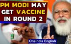 PM Modi to get vaccine in roud 2 | CMs, MPs, MLAs too