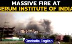 Massive Fire at Serum Institute | Covishield maker suffers blaze