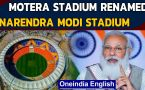 Motera stadium is Narendra Modi Stadium now