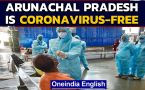 Arunanchal Pradesh gets rid of Coronavirus, no active cases in the state now