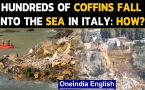 Italy: Landslide dumps hundreds of coffins into the sea, 'unimaginable catastrophe