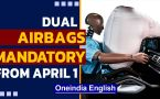 Dual airbags compulsory in all new cars from April 1: Details