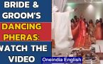 Bride and Groom dance through their pheras, guests cheer on: Watch this video