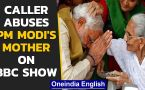 PM Modi's mother abused on BBC radio show, sparks outrage