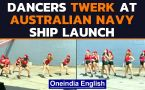 Australian Navy calls dancers to ship launch: Viral video