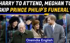 Meghan Markle won't attend Prince Philip's funeral, why?
