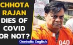 Mumbai gangster Chhota Rajan reported to be dead |AIIMS denies claims, says he is alive