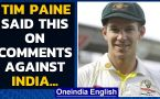 Tim Paine responds after getting trolled by Indian fans for his 'sideshows' remark