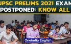 UPSC Prelims 2021 Exam postponed amid Covid-19 crisis, to be held on 10th October