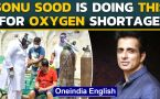 Sonu Sood to bring oxygen plants from France & other nations to curb oxygen shortage