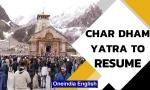 Uttarakhand to resume Char Dham yatra, court lifts stay