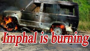 Manipur Voilence : 22 vehicles gutted in Imphal, Curfew imposed