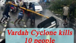 Cyclone Vardah: 10 people killed, 4 lakhs each compensation announced