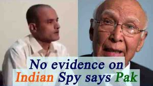 Pakistan has no evidence on 'Indian Spy' Kulbhushan Jadhav says Aziz