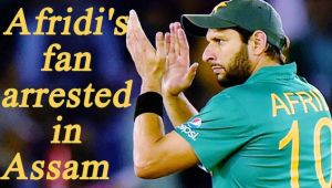 Assam Youth arrested for wearing Shahid Afridi jersey in Assam