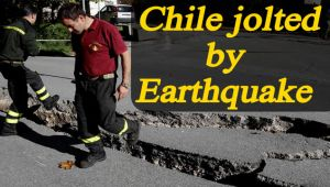 Chile  joltes by a powerful earthquake of  magnitude 7.6