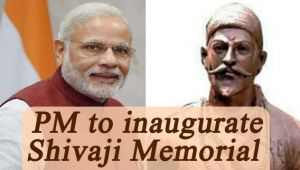 PM Modi to lay foundation of Shivaji Memorial in Mumbai