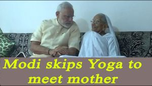 PM Modi skips his daily yoga to meet Mother Hiraba