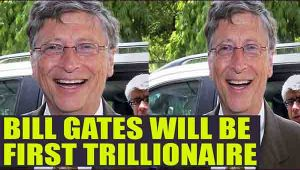 Bill Gates will be First Trillonair in next 25 years