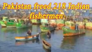 Pakistan releases 218 Indian fishermen as goodwill gesture