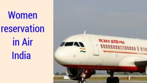 Air India to reserve 6 seats for women on domestic flights