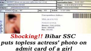 Bihar SSC puts topless actress photo on admit card of a girl