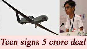 Gujarat teen signs Rs 5 crore deal for production of drones