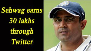 Virender Sehwag earned 30 lakh in six month from Twitter