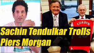 Sachin Tendulkar trolls Piers Morgan , Know Why