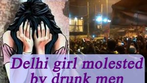 Delhi girl molested by drunk men in Mukherjee Nagar, Watch Video