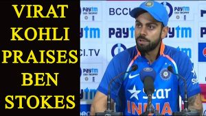 Virat Kohli says Ben Stokes is a fighter player for England