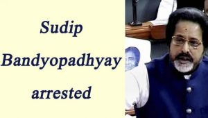 Sudip Bandyopadhyay arrested in connection with Chit Fund Scam