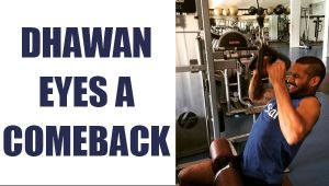 Shikhar Dhawan determined to work hard for a comeback