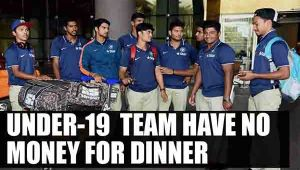 Under 19 Indian cricket team have no money for dinner