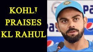 Virat Kohli praises KL Rahul at press conference