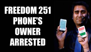 Freedom 251 phone's owner arrested for fraud