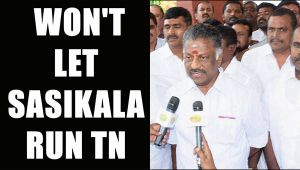 Pannerselvam vows, won't let Sasikala run AIADMK
