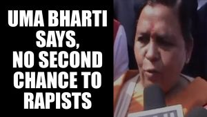 Uma Bharti on her rapist remark, no second chance to such criminals, watch video