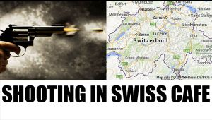 Switzerland Cafe shooting killed 2, injured one