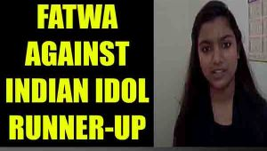 Indian Idol fame Nahid Afrin gets Fatwa from Assam Muslims clerics