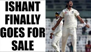 IPL 10 : Ishant Sharma finally sold to Punjab for Rs 2 crore