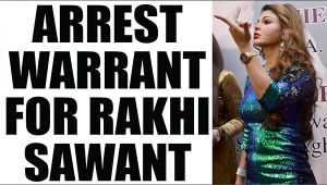 Rakhi Sawant in trouble, arrest warrant out for insulting Valmiki