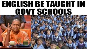 Yogi Adityanath wants English from Class I to Class 6 in government schools