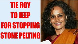Paresh Rawal says Arundhati Roy be tied to jeep to stop stone pelters