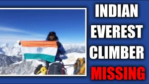 Indian climber goes missing after reaching mount MT Everest