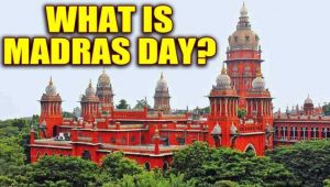 Madras Day: The city turns 380 years old on August 22nd