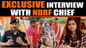 Dailyhunt speaks to DG NDRF about how the disaster response force operates