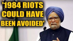 Manmohan Singh says the 1984 riots could have been avoided by Narsimha Rao